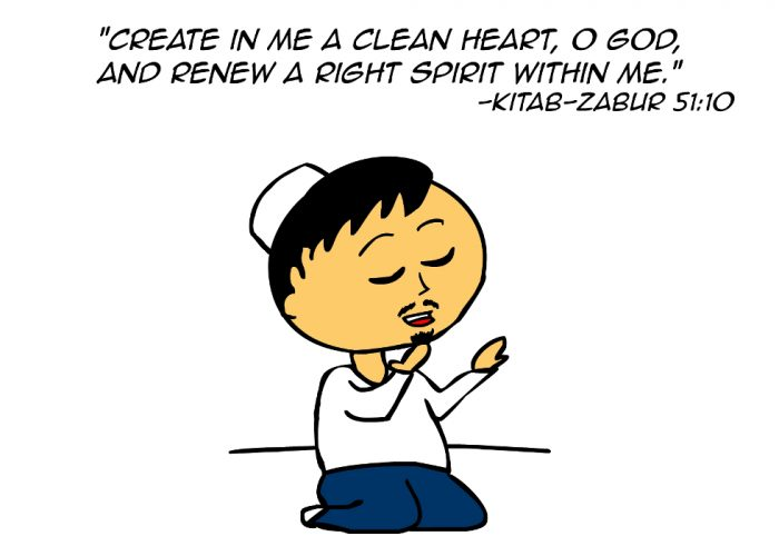 """Create in me a clean heart, O God, and renew a right spirit within me."" -Kitab-Zabur 51:10"