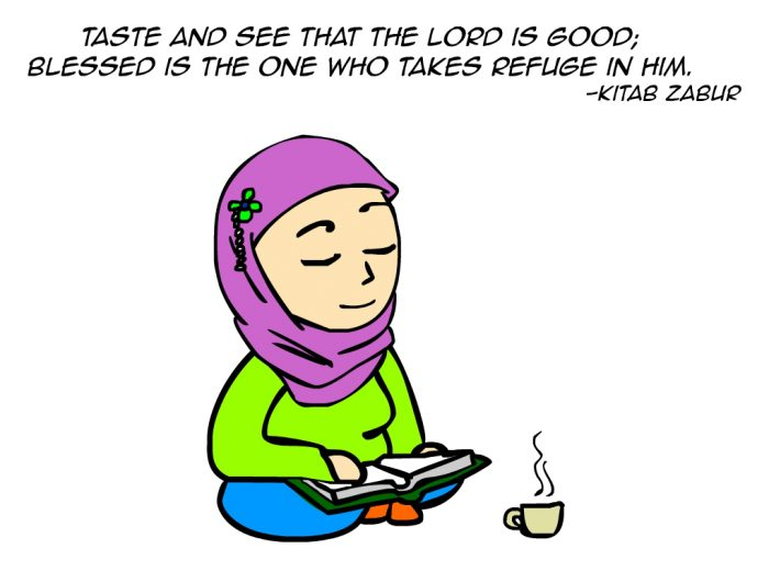 """Taste and see that the Lord is good; blessed is the one who takes refuge in him."" -Kitab Zabur"
