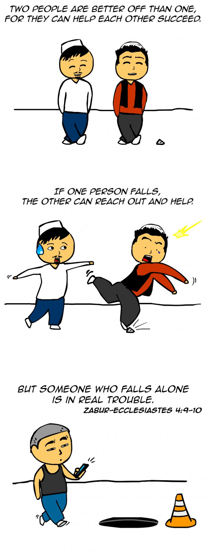 "Kitab Comics ""Two people are better off than one, for they can help each other succeed. If one person falls, the other can reach out and help. But someone who falls alone is in real trouble."" -Zabur-Ecclesiastes 4:9-10"
